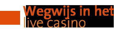 Wegwijs in het live casino