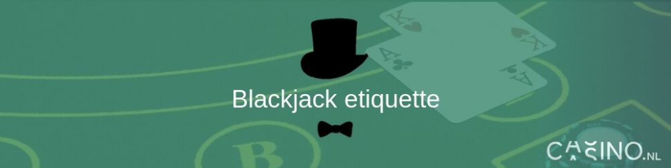 Casino.nl Blackjack etiquette