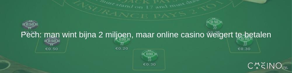 Man wint 2 miljoen, maar online casino weigert te betalen
