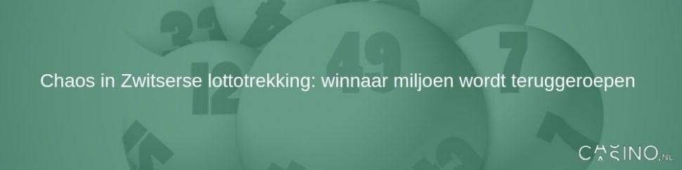 Chaos Zwitserse lotto: winnaar miljoen wordt teruggeroepen