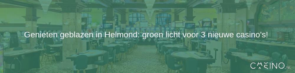 Groen licht voor 3 nieuwe casino's in Helmond