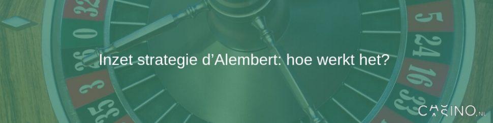 Inzet strategie d'Alembert: hoe werkt het?
