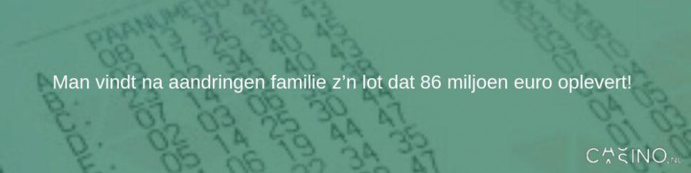 Man vindt na aandringen familie lot van 86 miljoen euro!