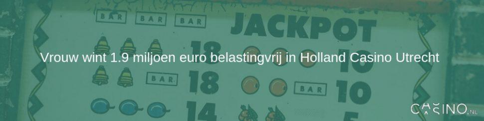 Vrouw wint 1.9 miljoen euro belastingvrij in Holland Casino Utrecht