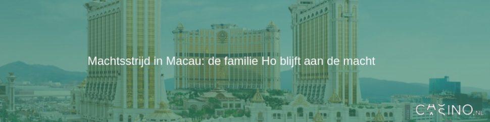 Machtsstrijd in Macau: de familie Ho blijft aan de macht