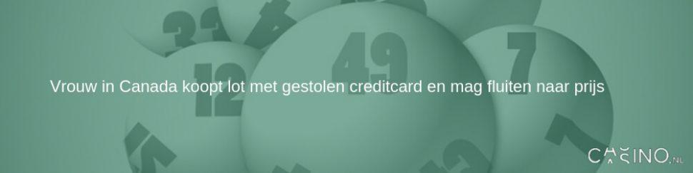 Vrouw in Canada koopt lot met gestolen creditcard en krijgt prijs niet uitgereikt