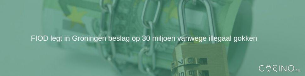 FIOD legt beslag op 30 miljoen vanwege illegaal gokken
