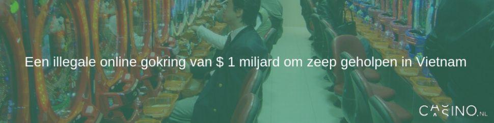 illegale online gokring van 1 miljard dollar Vietnam